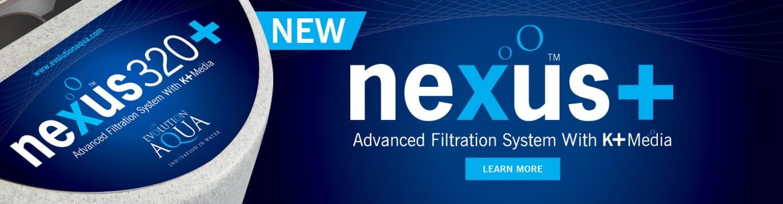 Evolution Aqua Nexus Range
